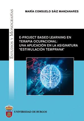 """Portada: """"E-project based learning en Terapia Ocupacional: una aplicación en la asignatura """"Estimulación Temprana"""""""