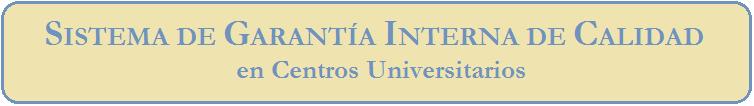 Sistema de garantía interna de calidad en centros universitarios