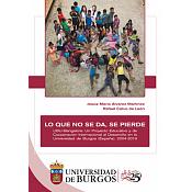 Lo que no se da, se pierde. UBU-Bangalore: Un Proyecto Educativo y de Cooperación Internacional al Desarrollo en la Universidad