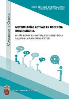 Imagen de la publicación: Metodologías activas en docencia universitaria. Diseño de una asignatura de ciencias de la salud en la plataforma virtual