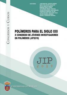 Imagen de la publicación: Polímeros para el siglo XXI. X Congreso de jóvenes investigadores en polímeros (JIP 2019)