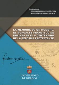 Imagen de la publicación: La memoria de un hombre: el burgalés Francisco de Enzinas en el V Centenario de la Reforma Protestante