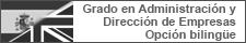 Grado en Administración y Dirección de Empresas - Opción bilingüe