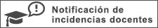 Notificación de incidencias docentes - Fac de CC Económicas y Empresariales