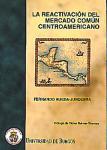Imagen de la publicación: La reactivación del Mercado Común Centroamericano