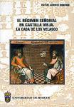 Imagen de la publicación: El régimen señorial en Castilla Vieja. La Casa de los Velasco
