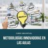 Metodologías Innovadoras